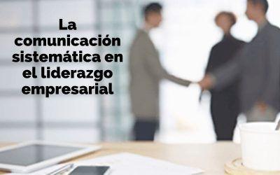 La comunicación sistémica en el liderazgo empresarial