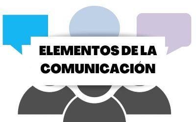 Descubre los elementos básicos de la comunicación